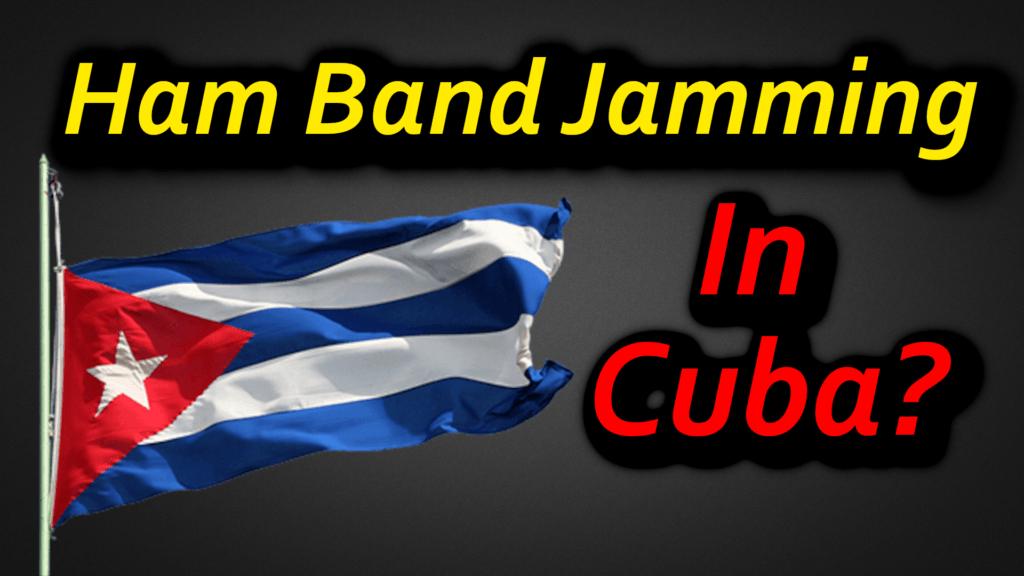 Ham Radio Jamming From Cuba